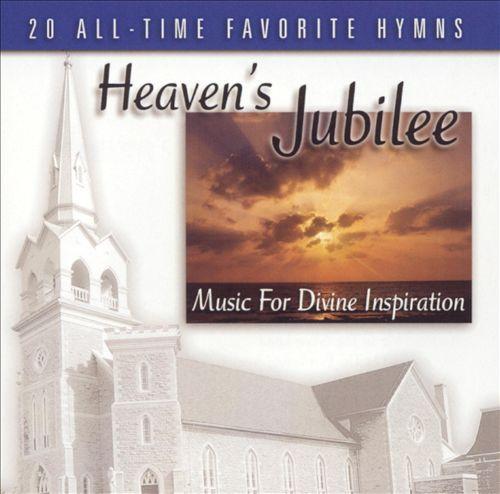 Heaven's Jubilee: Music for Divine Inspiration