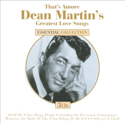 That's Amore: Dean Martin's Greatest Love Songs