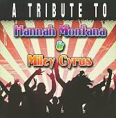 A Tribute to Hannah Montana & Miley Cyrus