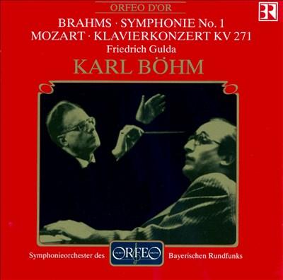 Brahms: Symphonie No. 1; Mozart: Klavierkonzert KV 271