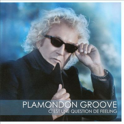 Plamondon Groove: C'est Une Question De Feeling