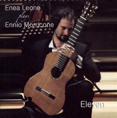 Eleven: Enea Leone Plays Ennio Morricone