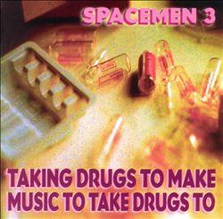 Taking Drugs to Make Music to Take Drugs To