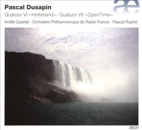 """Pascal Dusapin: Quaturo VI """"Hinterland""""; Quatuor VII """"Open Time"""""""