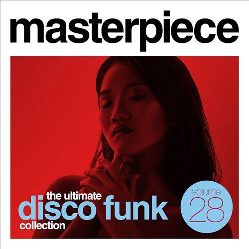 Masterpiece: Ultimate Disco Funk Collection, Vol 28