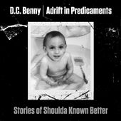 Adrift in Predicaments: Stories of Shoulda Known Better