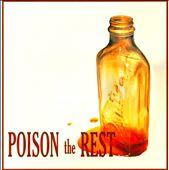 Poison the Rest