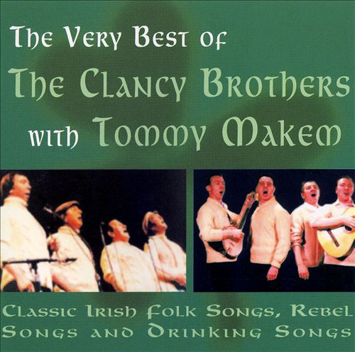 Very Best of the Clancy Brothers: Classic Folk, Rebel and Drinking Songs