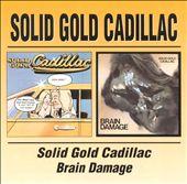 Solid Gold Cadillac/Brain Damage