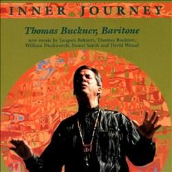 Inner Journey: Thomas Buckner, Baritone