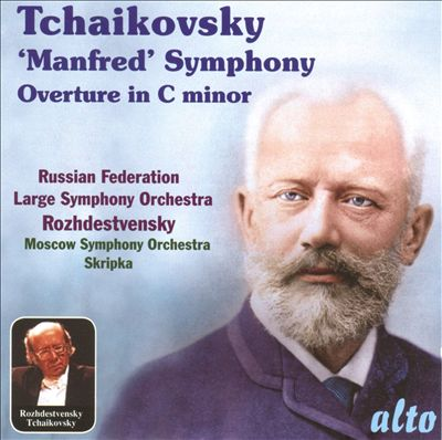 Tchaikovsky: Manfred Symphony; Overture in C minor