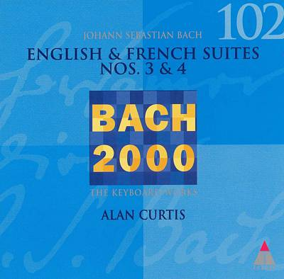 Bach: English and French Suites Nos. 3 & 4