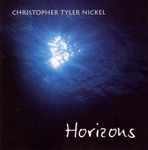 Christopher Tyler Nickel: Horizons