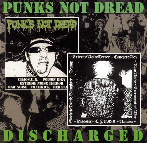 Punks Not Dread/Discharge