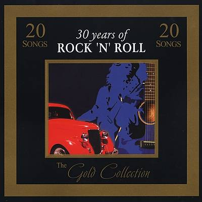 Gold Collection: 30 Years of Rock 'N' Roll