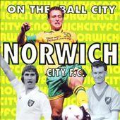 Norwich City F.C.: On the Ball City