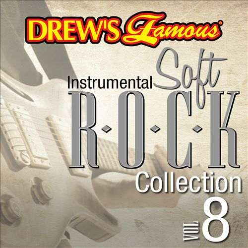 Drew's Famous Instrumental Soft Rock Collection, Vol. 8