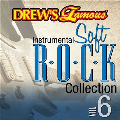 Drew's Famous Instrumental Soft Rock Collection, Vol. 6