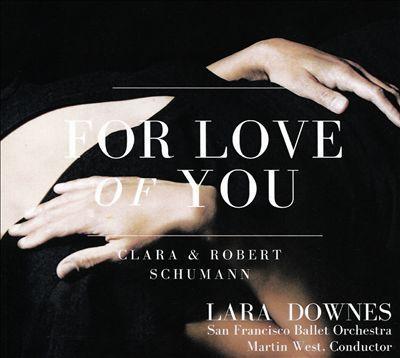 For Love of You: Clara & Robert Schumann