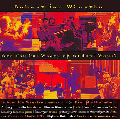 Robert Ian Winstin: Are You Not Weary of Ardent Ways?