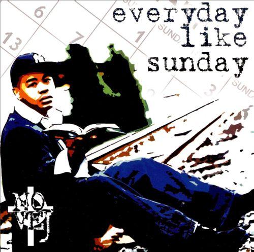Everyday Like Sunday