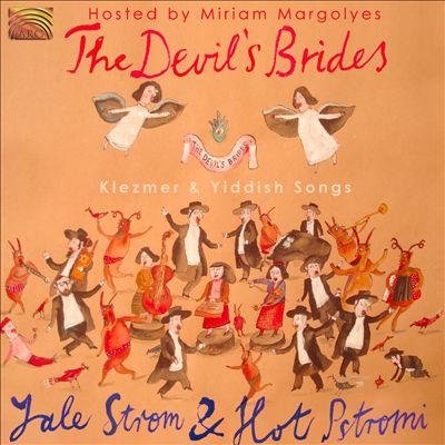 The Devil's Brides: Klezmer & Yiddish Songs