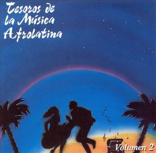 Tesoros de la Musica Afrolatina, Vol. 2