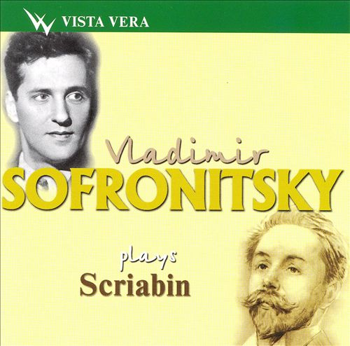 Vladimir Sofronitsky Plays Scriabin