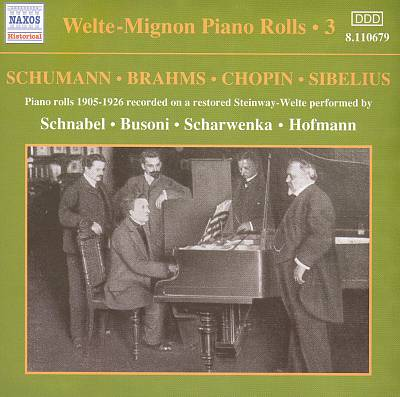 Welte-Mignon Piano Rolls, Vol. 3: Schumann, Brahms, Chopin, Sibelius