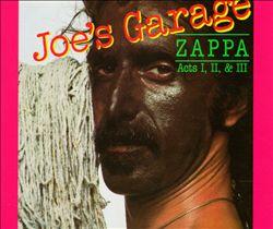 Joe's Garage, Acts 1-3