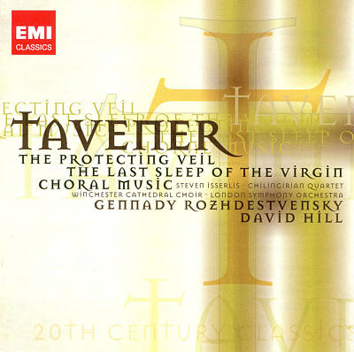 John Tavener: The Protecting Veil; The Last Sleep of the Virgin; Choral Music