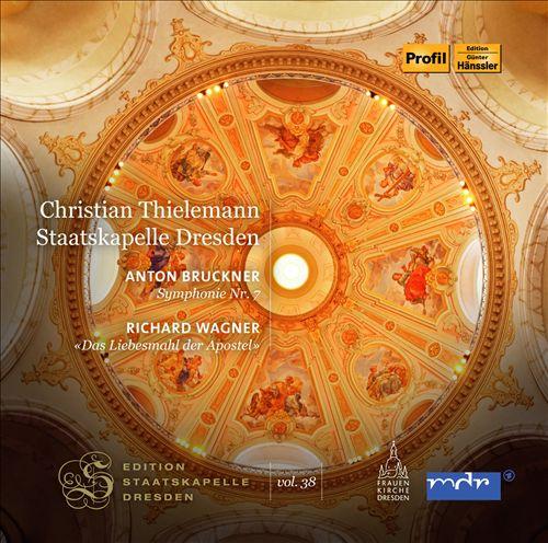 Anton Bruckner: Symphonie No. 7; Richard Wagner: Das Liebesmahl der Apostel