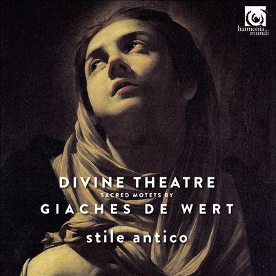 Divine Theatre: Sacred Motets by Giaches de Wert