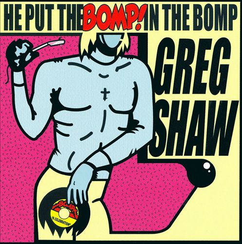 He Put the Bomp! In the Bomp