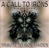 A Call to Irons: A Tribute to Iron Maiden, Vol. 1-2