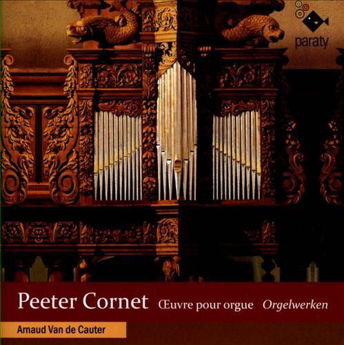 Peeter Cornet: Œuvre pour Orgue