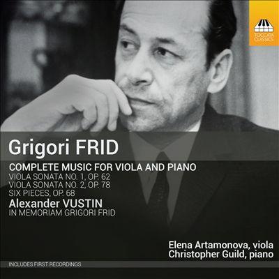 Girgori Frid: Complete Music for Viola and Piano; Alexander Vustin: In Memoriam Grigori Frid