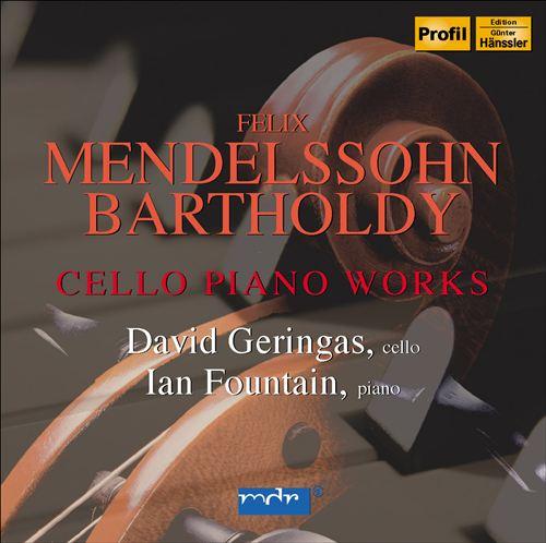Mendelssohn: Cello Piano Works