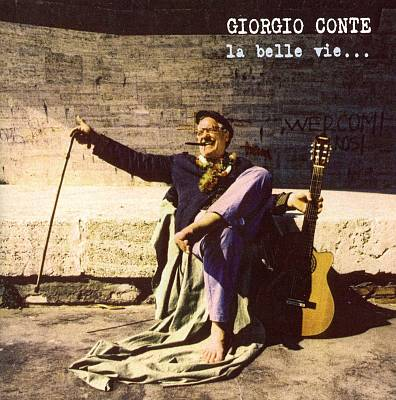 Giorgio Conte: La belle vie...