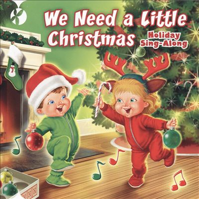 We Need a Little Christmas: Holiday Sing-Along