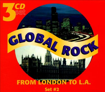 Global Rock, Vol. 4-6: From London to L.A.