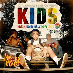 KIDS: Kickin' Incredibly Dope Shit