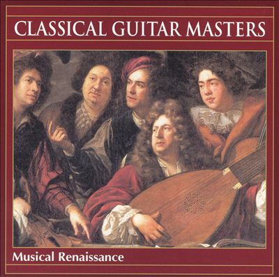 Classical Guitar Masters: Musical Renaissance