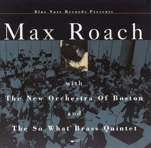 Max Roach with the New Orchestra of Boston and the So What Brass Quintet