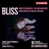 Bliss: Mary of Magdala; The Enchantress; Meditations on a Theme by John Blow