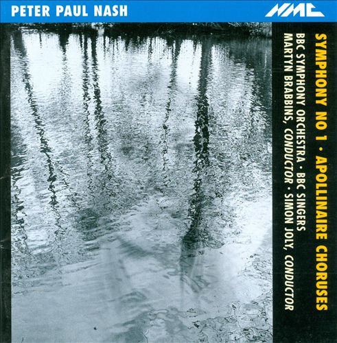 Nash: Symphony No. 1; Apollinaire Choruses