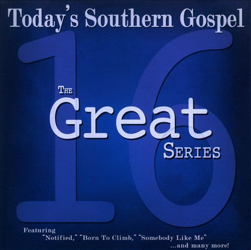 The 16 Great Series: Today's Southern Gospel
