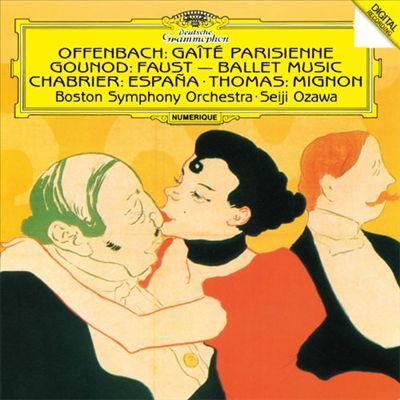 Offenbach: Gaîté Parisienne; Gounod: Faust-Ballet Music; Chabrier: España; Thomas: Mignon
