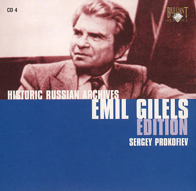 Historic Russian Archives Emil Gilels Edition: Sergei Prokofiev