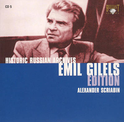 Historic Russian Archives Emil Gilels Edition: Alexander Scriabin